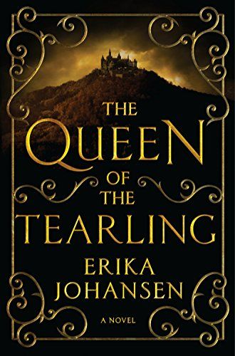 The Queen of the Tearling: A Novel (Queen of the Tearling, The) by Erika Johansen
