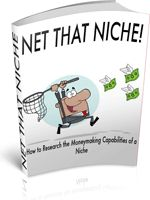 Net That Niche! - A Step-by-step Approach to Finding the Best Niches in which to Market a Product or Service.