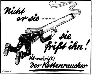 "A Nazi anti-smoking ad titled ""The chain-smoker"" saying ""He does not devour it (the cigarette), it devours him"" Hitler orchestrated what was the most powerful anti-smoking movement in the world during the 1930s and early 1940s"
