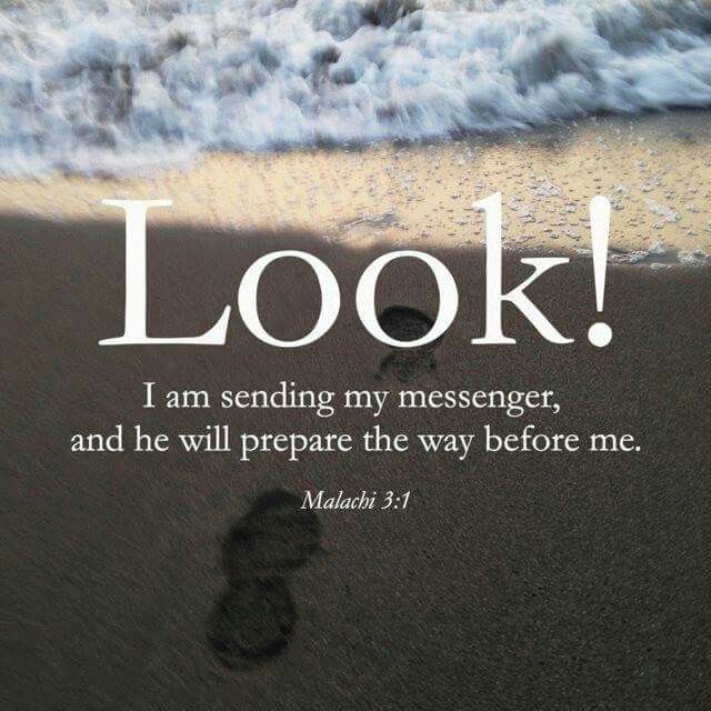 """Look! I am sending my messenger, and he will prepare the way before me"" (Malachi 3:1 NLT). #KWMinistries"