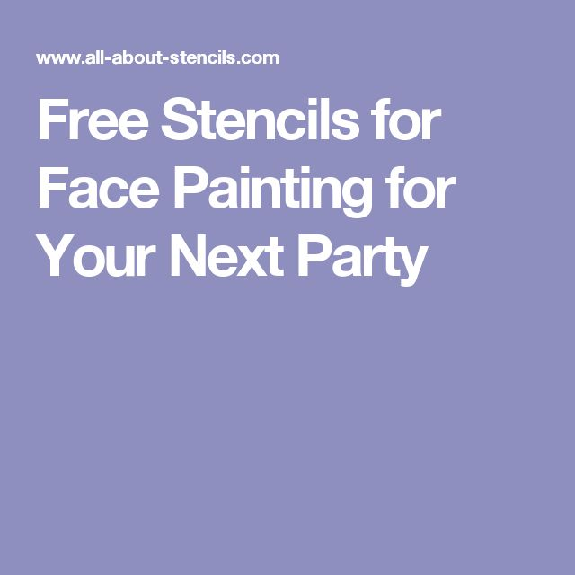 Free Stencils for Face Painting for Your Next Party