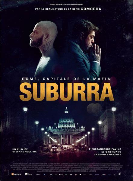 SUBURRA. La Suburra, quartier malfamé de Rome, est le théâtre d'un ambitieux projet immobilier. L'Etat, le Vatican et la Mafia sont impliqués. En sept jours, la mécanique va s'enrayer : la Suburra va sombrer, et renaître.