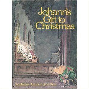 Johann's Gift to Christmas: Jack Richards, Len Norris: 9780590710565: Books - Amazon.ca