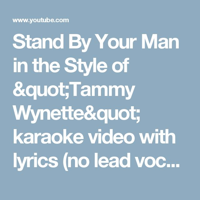 """Stand By Your Man in the Style of """"Tammy Wynette"""" karaoke video with lyrics (no lead vocal) - YouTube"""