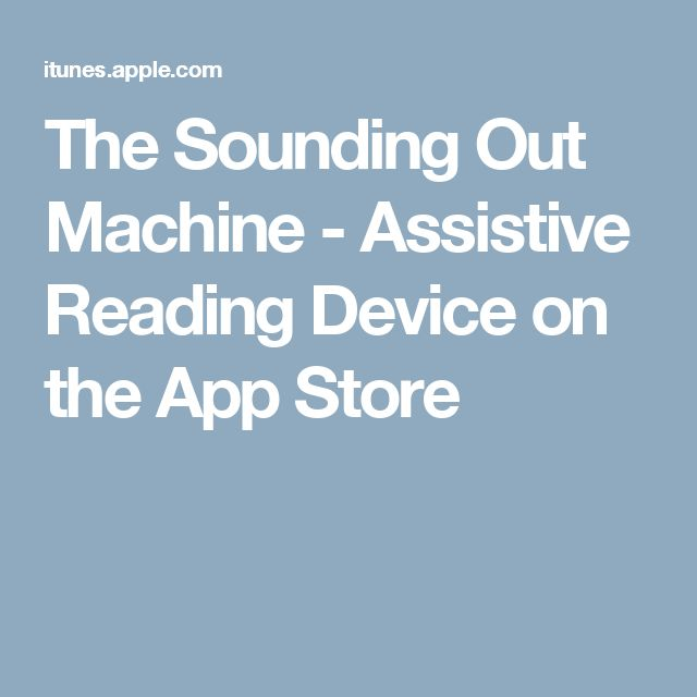 "Assistive Reading  App - ""Sounind Out Machine""- photo book, read, box and type difficult word, models chunking etc."