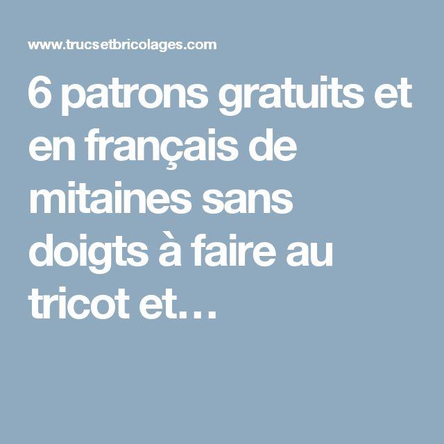 6 patrons gratuits et en français de mitaines sans doigts à faire au tricot et… …