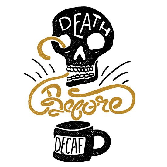 Death Before Decaf! Art Print