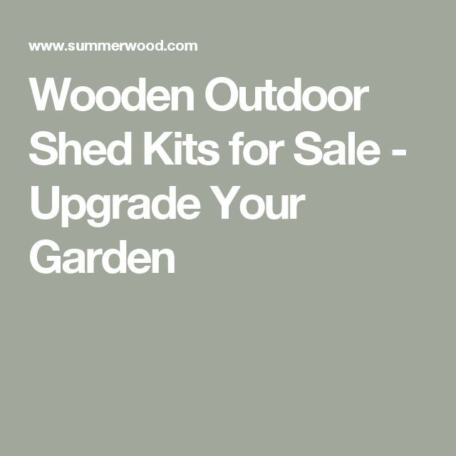 Wooden Outdoor Shed Kits for Sale - Upgrade Your Garden #gardenshedkits