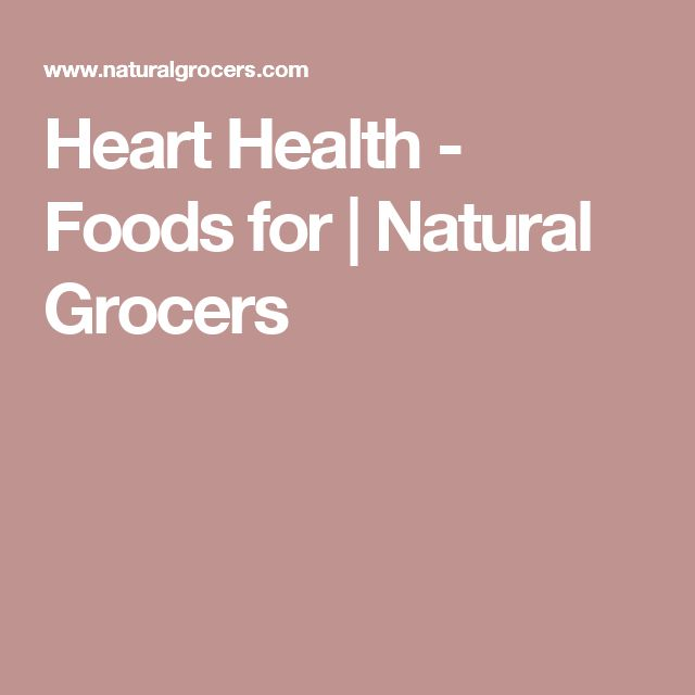 Heart Health - Foods for | Natural Grocers