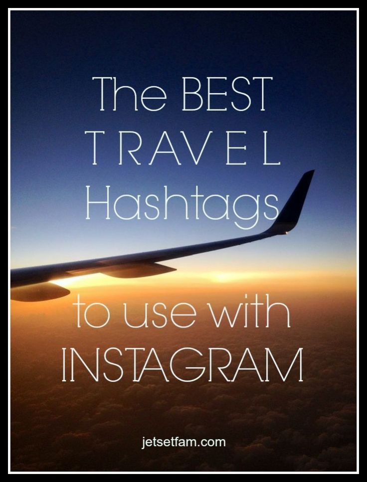 The BEST Travel Hashtags to use with Instagram to gain likes and organic followers.