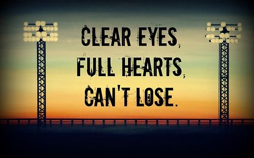 Friday Night Lights, clear eyes, full hearts, can't lose!