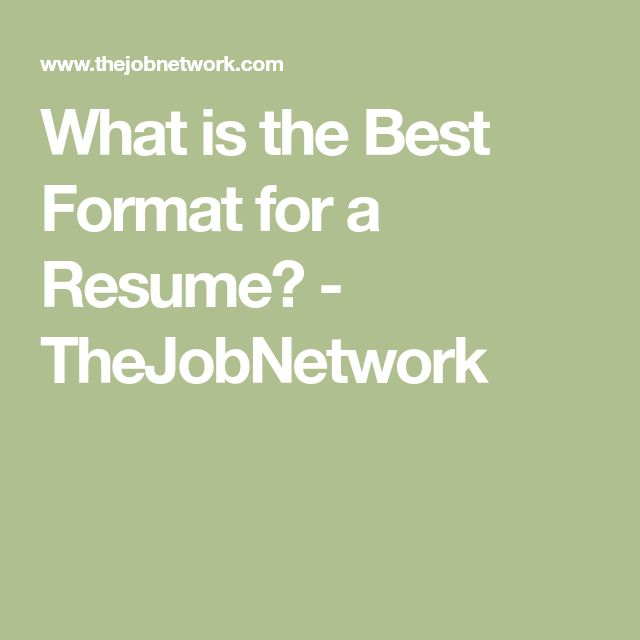 What is the Best Format for a Resume? - TheJobNetwork