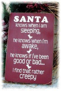 Santa knows when I am sleeping Creepy Christmas sign Funny. $20.00, via Etsy.