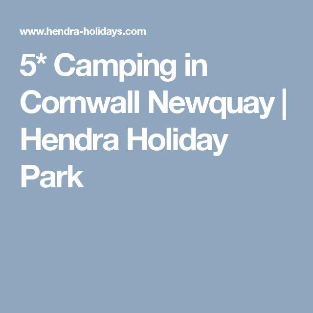 5* Camping in Cornwall Newquay | Hendra Holiday Park