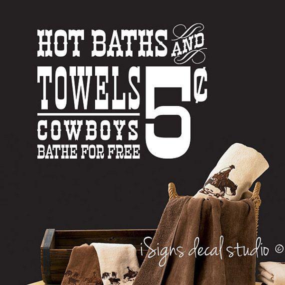COWBOY WESTERN Decal - Bathroom Decal, Hot Baths, Cowboys bathe for free, Cowboy Decal, Cowboys Decor, Western Bathroom