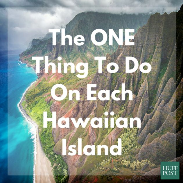 The one thing you should do on each Hawaiian island.