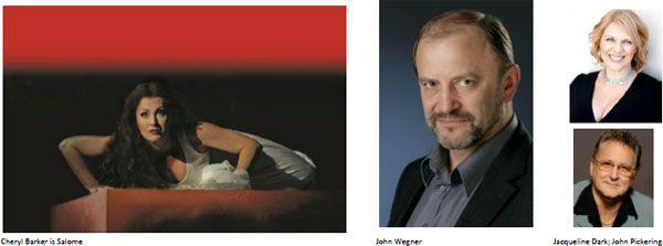 Gale Edwards to direct production of Richard Strauss' Salome: John Wegner as John the Baptist...