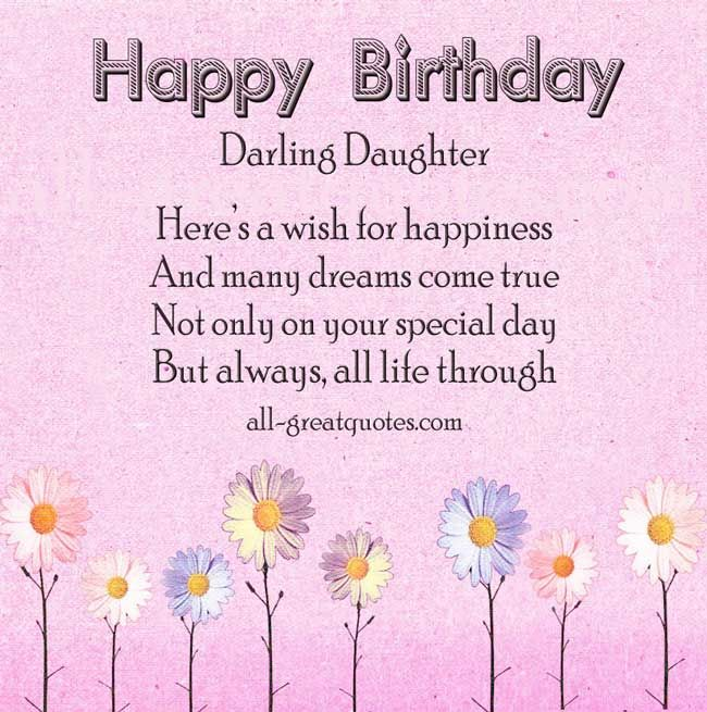 Birthday Wishes For Daughter - Beautiful Happy Birthday Daughter Messages Greetings, Verses And Quotes - I Am Sure You Will Love. Share >>http://www.all-greatquotes.com/category/happy-birthday-cards-daughter/