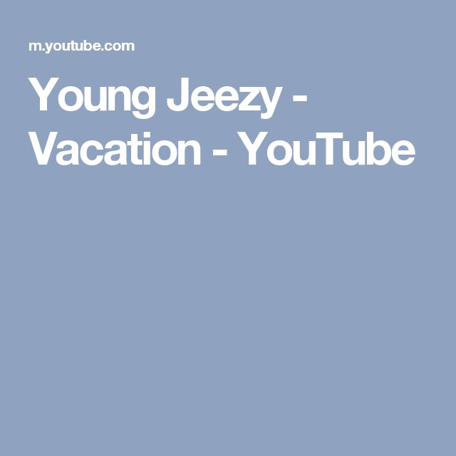Young Jeezy - Vacation - YouTube