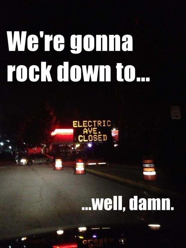 We're gonna rock down to Electric Avenue! Let me take you higher!
