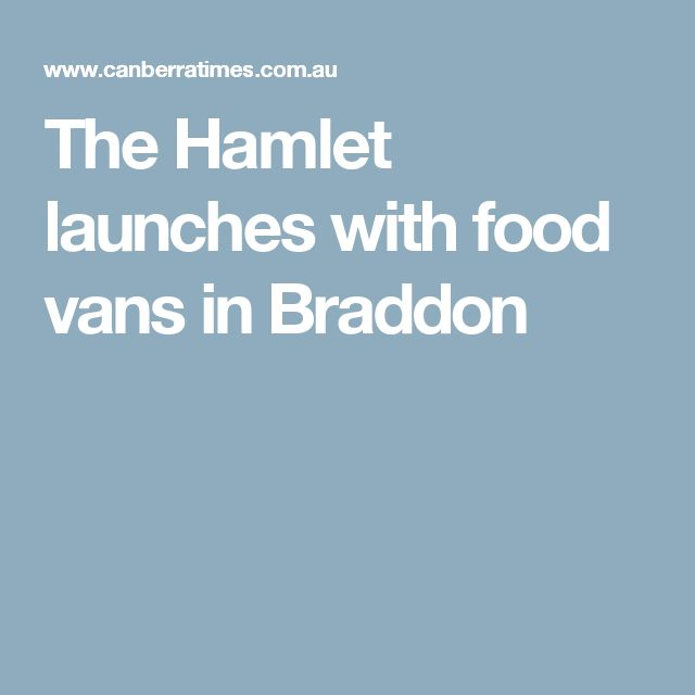 The Hamlet launches with food vans in Braddon