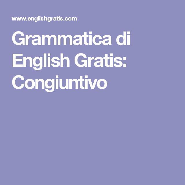 Grammatica di English Gratis: Congiuntivo