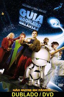 Assistir O Guia do Mochileiro das Galaxias Dublado 2005