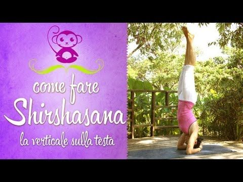 Yoga- Come fare la verticale sulla testa - Shirshasana