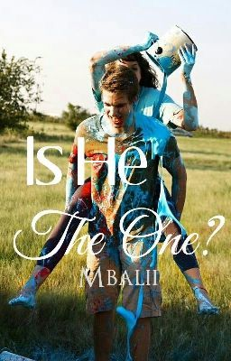 Is He The One? - Wattpad