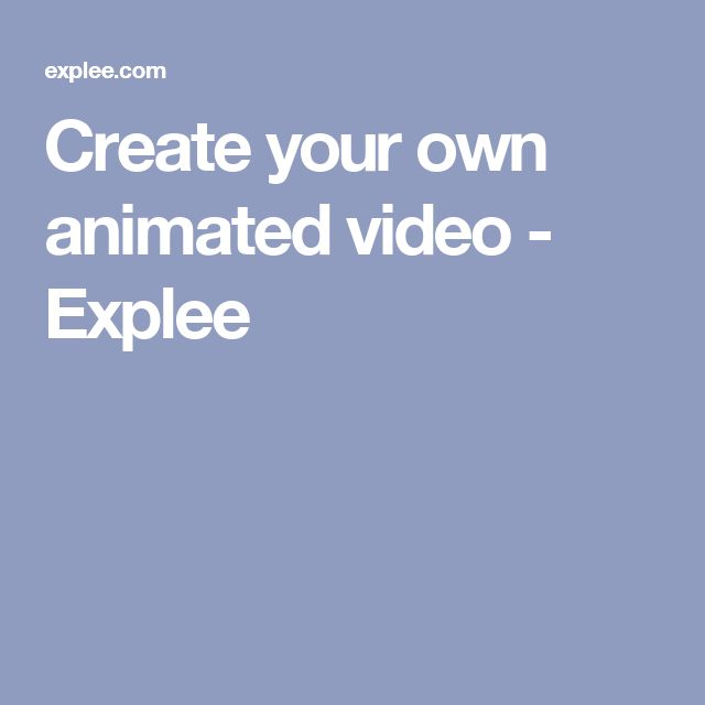 Create your own animated video - Explee