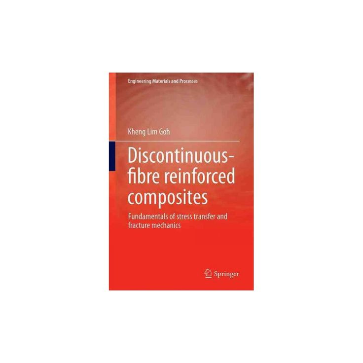 Discontinuous-fibre Reinforced Composites : Fundamentals of Stress Transfer and Fracture Mechanics