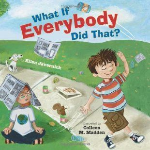 What If Everybody Did That? Explore consequences of behavior. Great for teaching rules at the beginning of the school year.