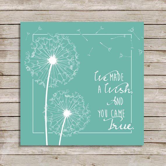 Dandelion Wishes, Flower, Dandelions, Quote, Nursery, Baby, Love, Teal, Decor, Wall Art, Print, Instant Download, Printable Art, Cute, Art by DigitalDecobyKendra on Etsy https://www.etsy.com/listing/188103874/dandelion-wishes-flower-dandelions-quote