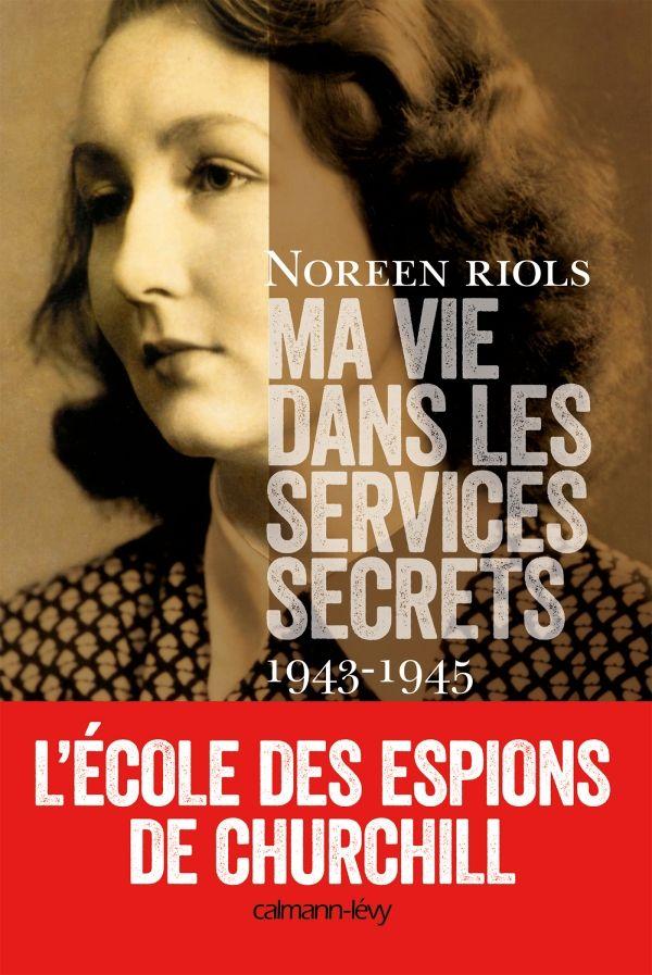 Ma vie dans les services secrets 1943-1945 -