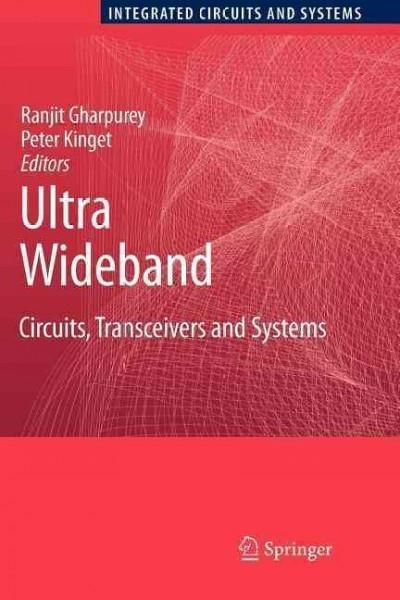 Ultra Wideband: Circuits, Transceivers and Systems