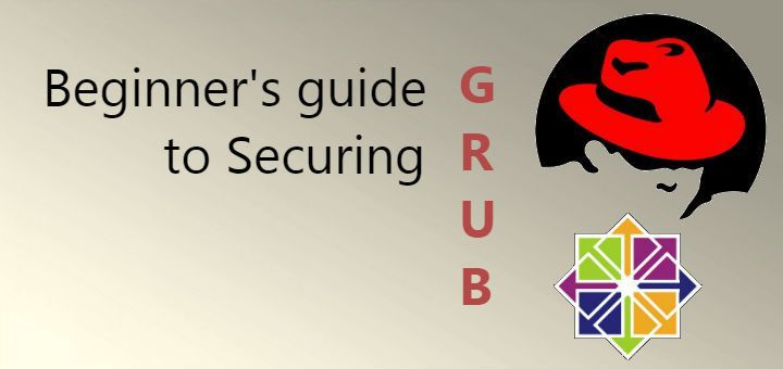 How to secure Grub in Centos/RHEL 5/6/7 & 7.2