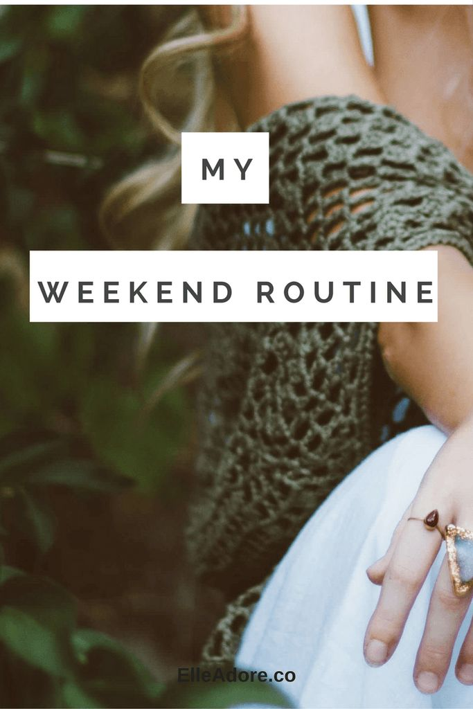 Weekend routine  Who doesn't love their weekend!  What's your favourite part of your weekend?