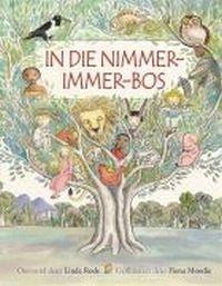 In die Nimmer-Immer-Bos, Linda Rode & Fiona Moodie (illus)