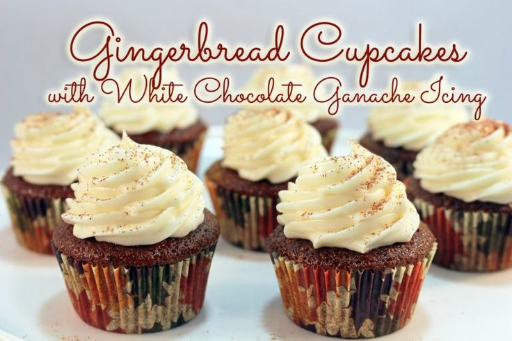 Gingerbread Cupcakes with White Chocolate Ganache Icing