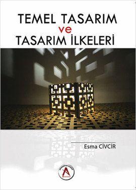 temel tasarim ve tasarim ilkeleri - esma civcir - akademisyen kitabevi  http://www.idefix.com/kitap/temel-tasarim-ve-tasarim-ilkeleri-esma-civcir/tanim.asp