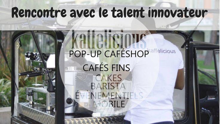 Kaffelicious jeune entrepreneur innovant/le café autrement/café sur spot