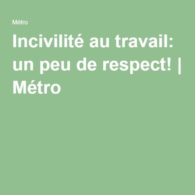 Incivilité au travail: un peu de respect! | Métro