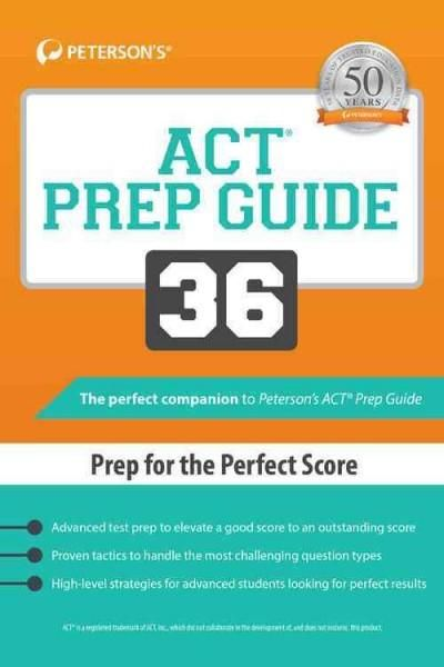 Act Prep Guide 36: Prep for the Perfect Score