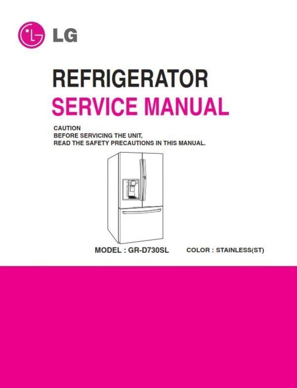 Lg Gr D730sl Refrigerator Service Manual And Repair Instructions Refrigerator Service Repair Guide Refrigerator Lg