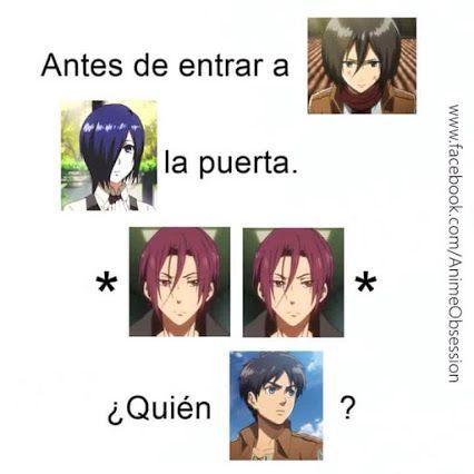 Antes de entrar a Mikasa,Touka la puerta,Rin Rin,¿quien Eren?