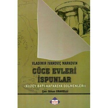 Cüce Evleri İspunlar Kuzey Batı Kafkasya Dolmenleri | KAFDAV Yayıncılık İşletmesi