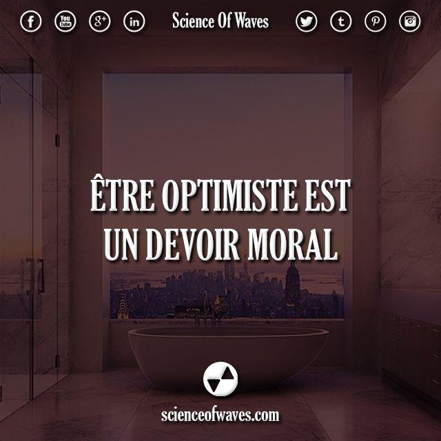 Être optimiste est un devoir moral. #motivation #citations #citation #optimiste #devoir #moral #entrepreneur