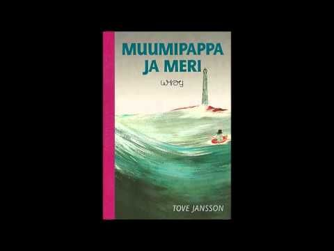 Tove Jansson - Muumipappa ja Meri 1/5 - YouTube