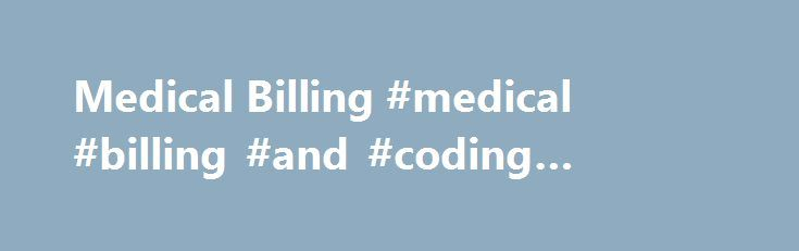 Medical Billing #medical #billing #and #coding #schools #in #az http://tanzania.remmont.com/medical-billing-medical-billing-and-coding-schools-in-az/  # Medical Billing/Coding Medical Billing/Coding Physician-Based Program. is designed to prepare individuals for billing and diagnostic/procedural coding positions. The Program includes theoretical and laboratory instruction on the Phoenix College campus as well as a professional practice affiliation in an area health care setting…