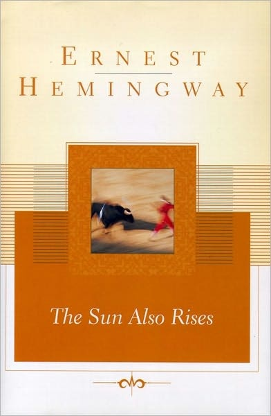 (TO READ) The Sun Also Rises by Ernest Hemingway
